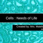 Cells: Single Cellular, Multicellular and needs for life