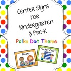 Center Signs for Kindergarten & Pre-K Polka DotTheme