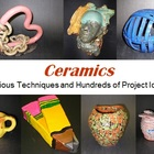 Ceramics:   Various Techniques and Hundreds of Project Ideas