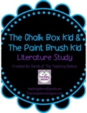Chalk Box Kid & Paint Brush Kid Literature Unit