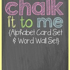 Chalk It To Me! {Chalkboard Alphabet Card Set and Word Wall Set}