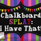 Chalkboard SPLAT: I Have That! (Letter, Number, Shape Reco