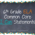 Chalkboard Theme Common Core I Can Statements- ELA- 6th Grade