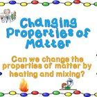 Changing Properties of Matter