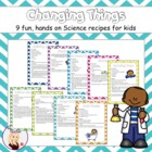 Changing Things - 8 easy and fun hands on science recipes