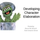 Character Elaboration with Oscar the Grouch