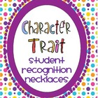 Character Trait Student Recognition Necklaces/Coupons