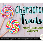 Character Traits: Many Luscious Lollipops!