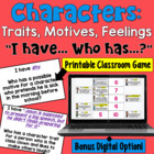 Character Traits & Motives:  I Have... Who Has:   Whole Cl
