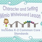 Character and Setting Mimio Interactive Whiteboard Lesson