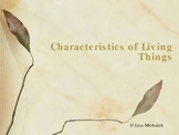 Characteristics of Living Things PowerPoint Presentation L