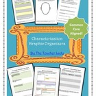 Characterization Graphic Organizers - Can be used with any