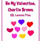 Charlie Brown Valentine's ESL Vocabulary Building Lesson