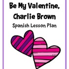 Charlie Brown Valentine's Spanish Vocabulary Building Lesson