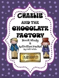 Charlie and the Chocolate Factory Book Study & Activities Packet