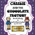 Charlie and the Chocolate Factory Book Study &amp; Activity Packet
