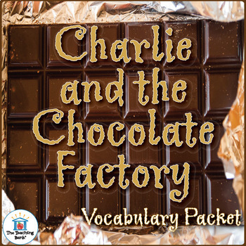 Charlie and the Chocolate Factory Vocabulary Packet w/ Quiz