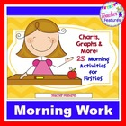 Charts, Graphs and More: 25 Morning Activities for Firsties