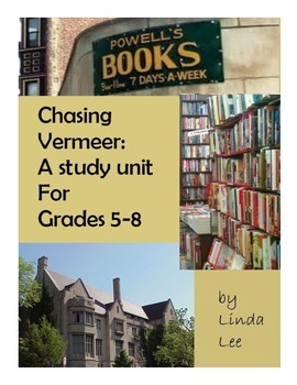 Chasing Vermeer:  A Book Study Unit for Grades 5-8