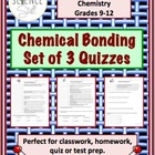 Chemical Bonding Quizzes - Set of 3