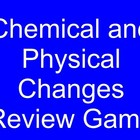 Chemical and Physical Changes Unit Review Game
