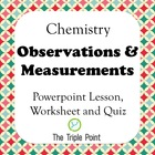 Chemistry: Observations and Measurements