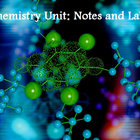 Chemistry Unit:  Notes and Labs