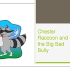 Chester Raccoon and the Big Bad Bully PowerPoint