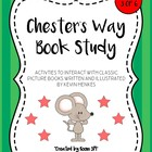 Chester&#039;s Way Book Study (Activities, Graphic Organizers, 