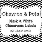 Chevron & Dots! Black and White Classroom Labels!