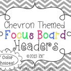 Chevron Focus Board Headers {7 color choices}