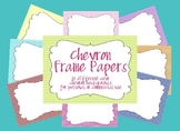 Chevron frame papers
