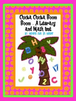 Chicka Chicka Boom Boom - A Literacy and Math Unit