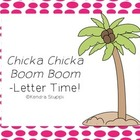 Chicka Chicka - Letter Time!