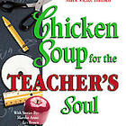 Chicken Soup for the Teacher's Soul - Hardcover edition