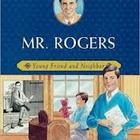 Childhood of Famous Americans: Mr. Rogers