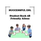 Children's ESL Curriculum Book 2-B- Friendly Aliens