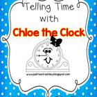 Telling Time with Chloe the Clock:  A K-1 Introduction to Time