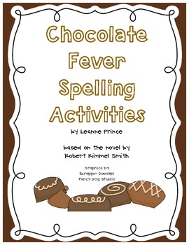 Chocolate Fever Spelling Activities