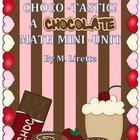 Chocotastic! A Chocolate Math Mini-Unit