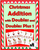 Christmas Addition with Doubles and Doubles Plus 1 Matchin