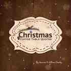 Christmas Coffee Table Quotes [Paperback] - Brown Cover Option