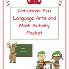 Christmas Fun  Language Arts & Math Packet