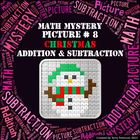Christmas Math Mystery Picture #8  ~ Addition and Subtraction
