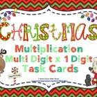 Christmas Multiplication (Multi Digit x 1 Digit) Task Cards
