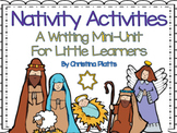 Christmas Nativity Activities:  A Writing Mini Unit
