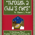 Christmas Play/Program/Readers&#039; Theater (Through a Child&#039;s Eyes)