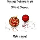Christmas Traditions for the Week of Christmas