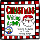 Christmas Writing Activity- Revising the lyrics of Christm