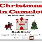 Christmas in Camelot - Magic Tree House Common Core Book Study